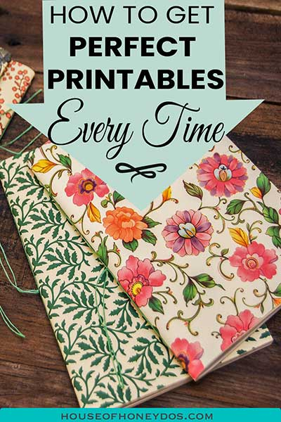 how to print perfect printables -pinnable image